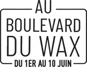 Week-end 9/10 juin : Au boulevard du Wax