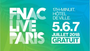 Week-end 7/8 juillet - Fnac live paris